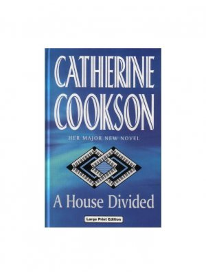 A house divided (Catherine Cookson)