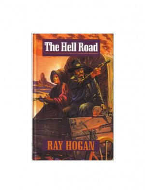 The hell road (Ray Hogan)